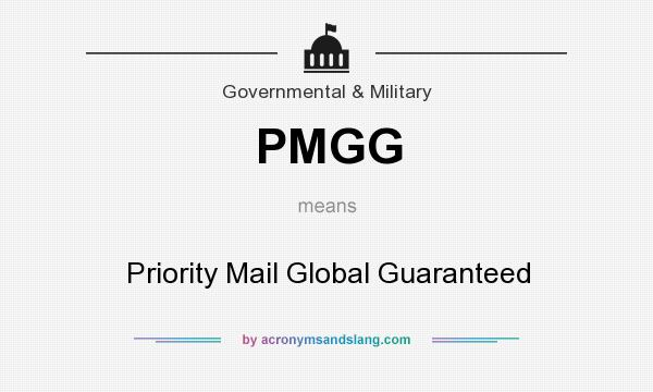 What does PMGG mean? It stands for Priority Mail Global Guaranteed