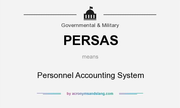 What does PERSAS mean? It stands for Personnel Accounting System