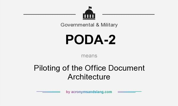 What does PODA-2 mean? It stands for Piloting of the Office Document Architecture