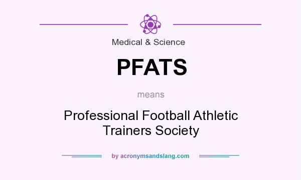 What does PFATS mean? It stands for Professional Football Athletic Trainers Society