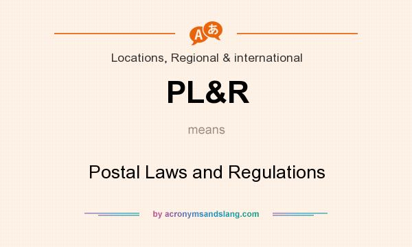 What does PL&R mean? It stands for Postal Laws and Regulations