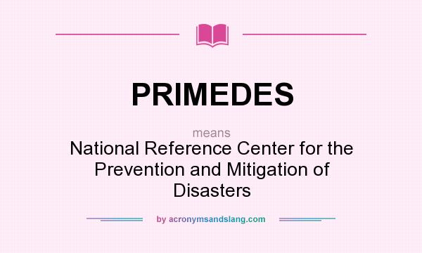 What does PRIMEDES mean? It stands for National Reference Center for the Prevention and Mitigation of Disasters