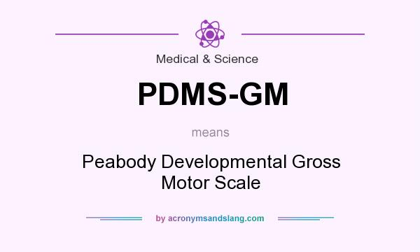 What does PDMS-GM mean? - Definition of PDMS-GM
