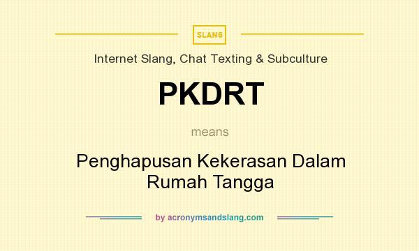 What does PKDRT mean? It stands for Penghapusan Kekerasan Dalam Rumah Tangga