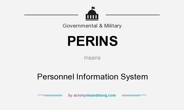 What does PERINS mean? It stands for Personnel Information System
