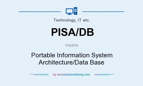 What does PISA/DB mean? It stands for Portable Information System Architecture/Data Base