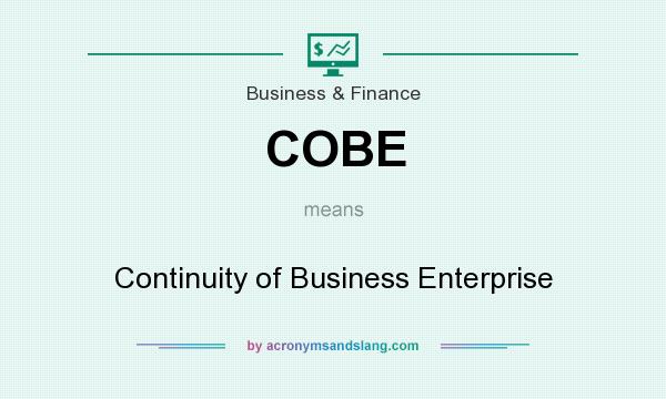 What does COBE mean? It stands for Continuity of Business Enterprise