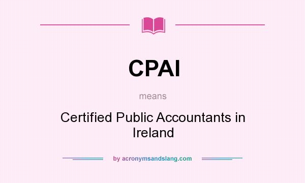 What does CPAI mean? It stands for Certified Public Accountants in Ireland