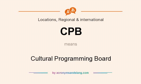 What does CPB mean? It stands for Cultural Programming Board