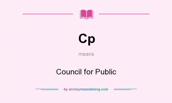 What does Cp mean? It stands for Council for Public