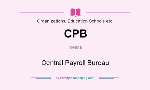 CPB - Central Payroll Bureau in Organizations, Education Schools ...