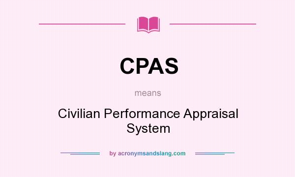 What does CPAS mean? It stands for Civilian Performance Appraisal System