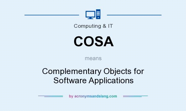 What does COSA mean? It stands for Complementary Objects for Software Applications
