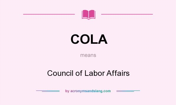 What does COLA mean? It stands for Council of Labor Affairs