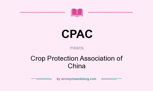 What does CPAC mean? It stands for Crop Protection Association of China