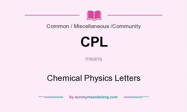 What does CPL mean? It stands for Chemical Physics Letters