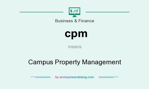 What does cpm mean? It stands for Campus Property Management