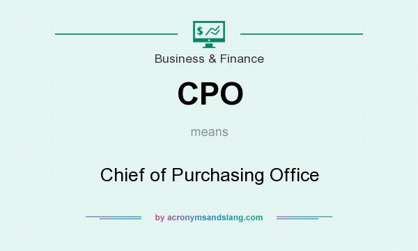 What does CPO mean? It stands for Chief of Purchasing Office