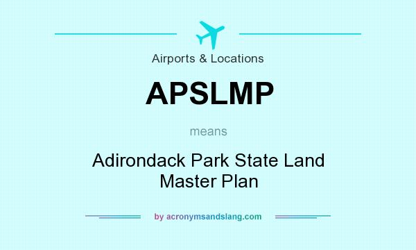 What does APSLMP mean? It stands for Adirondack Park State Land Master Plan