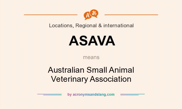What does ASAVA mean? It stands for Australian Small Animal Veterinary Association