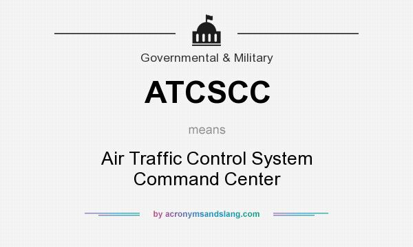 What does ATCSCC mean? It stands for Air Traffic Control System Command Center
