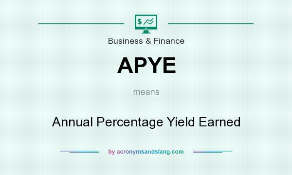 What does APYE mean? It stands for Annual Percentage Yield Earned