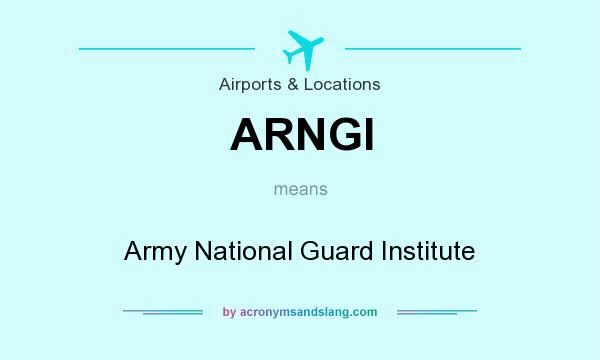 What does ARNGI mean? It stands for Army National Guard Institute