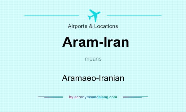 What Does Aram Iran Mean Definition Of Aram Iran Aram Iran