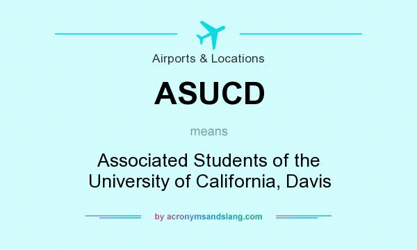 What does ASUCD mean? It stands for Associated Students of the University of California, Davis