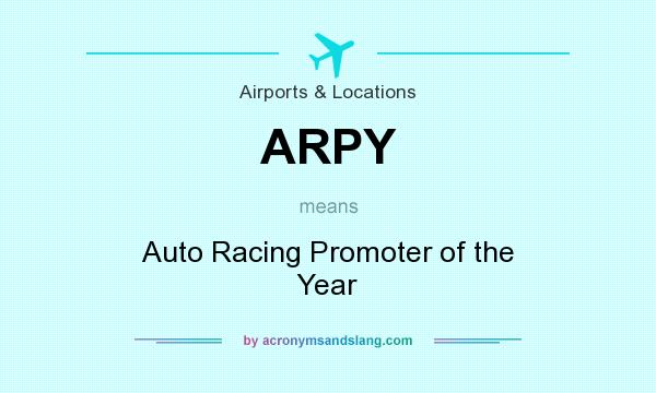What does ARPY mean? It stands for Auto Racing Promoter of the Year