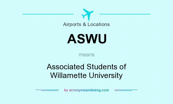What does ASWU mean? It stands for Associated Students of Willamette University