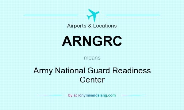 What does ARNGRC mean? It stands for Army National Guard Readiness Center