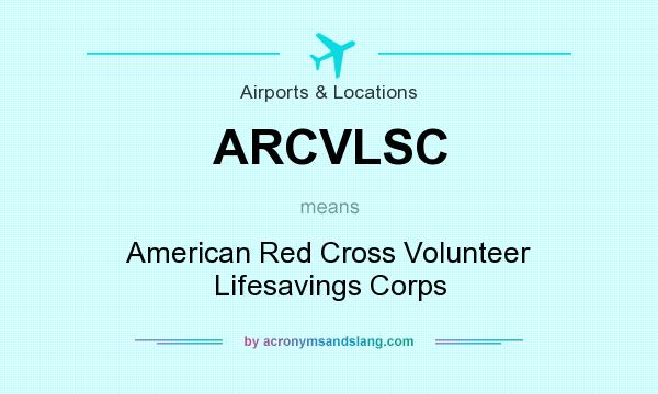 What does ARCVLSC mean? It stands for American Red Cross Volunteer Lifesavings Corps