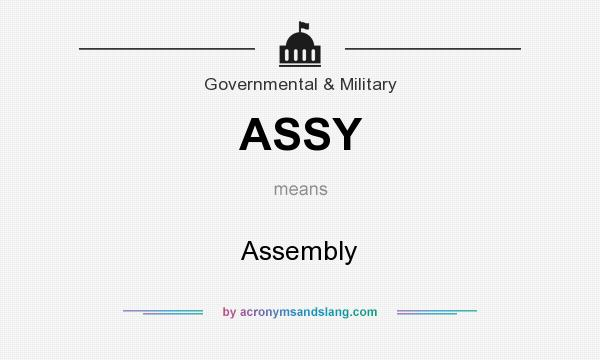 What does ASSY mean? It stands for Assembly