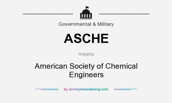 What does ASCHE mean? It stands for American Society of Chemical Engineers