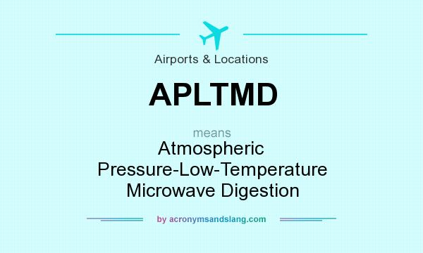 What does APLTMD mean? It stands for Atmospheric Pressure-Low-Temperature Microwave Digestion