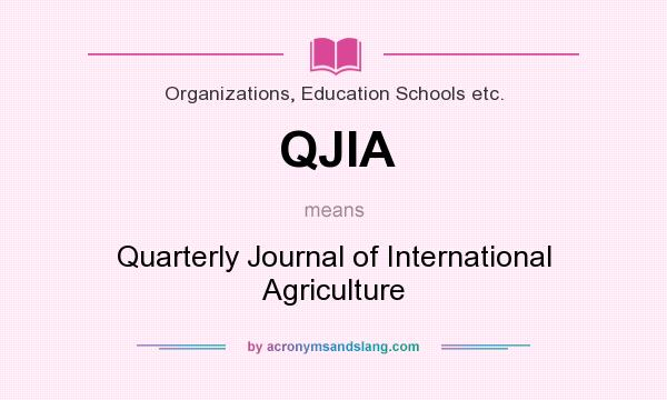 What does QJIA mean? It stands for Quarterly Journal of International Agriculture