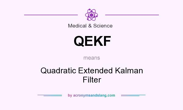 What does QEKF mean? It stands for Quadratic Extended Kalman Filter