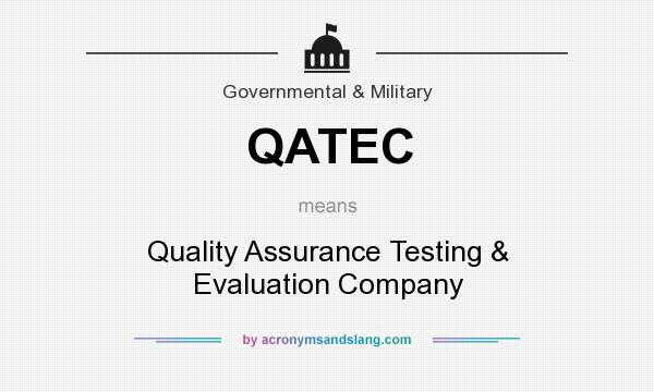 What does QATEC mean? It stands for Quality Assurance Testing & Evaluation Company