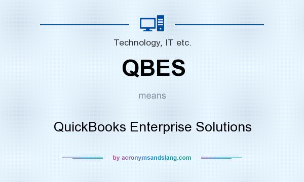 What does QBES mean? It stands for QuickBooks Enterprise Solutions