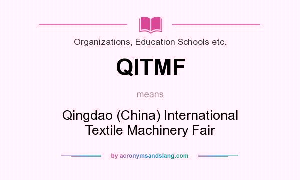 What does QITMF mean? It stands for Qingdao (China) International Textile Machinery Fair