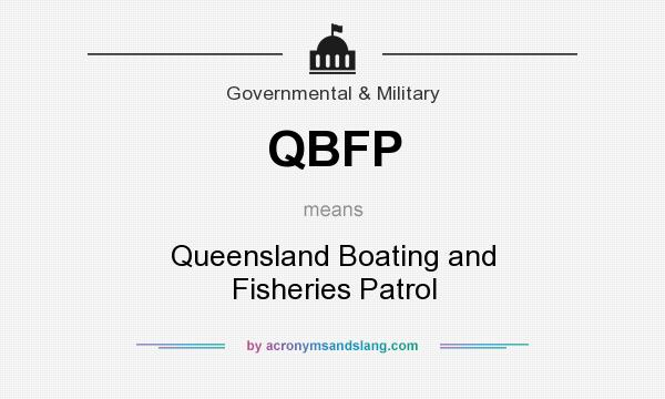 What does QBFP mean? It stands for Queensland Boating and Fisheries Patrol