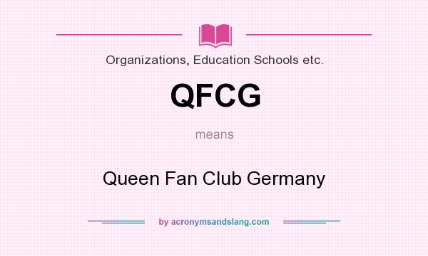 What does QFCG mean? It stands for Queen Fan Club Germany