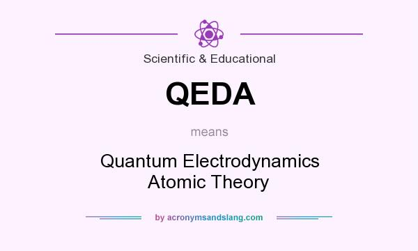 What does QEDA mean? It stands for Quantum Electrodynamics Atomic Theory