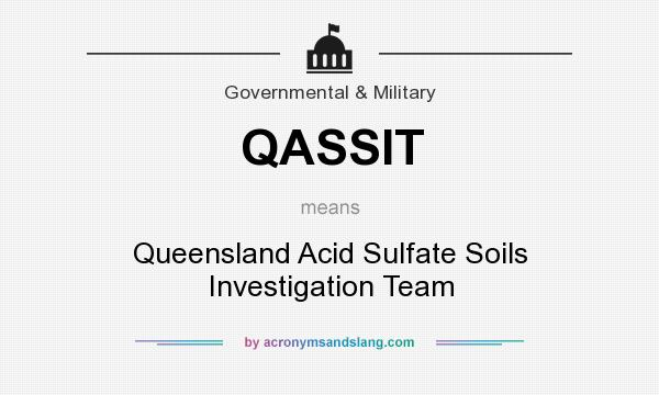 What does QASSIT mean? It stands for Queensland Acid Sulfate Soils Investigation Team