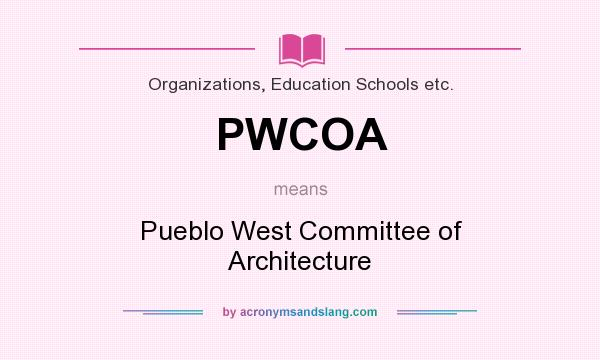 What does pwcoa mean definition of pwcoa pwcoa stands for What does architecture mean