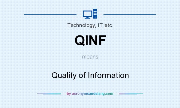 What does QINF mean? It stands for Quality of Information