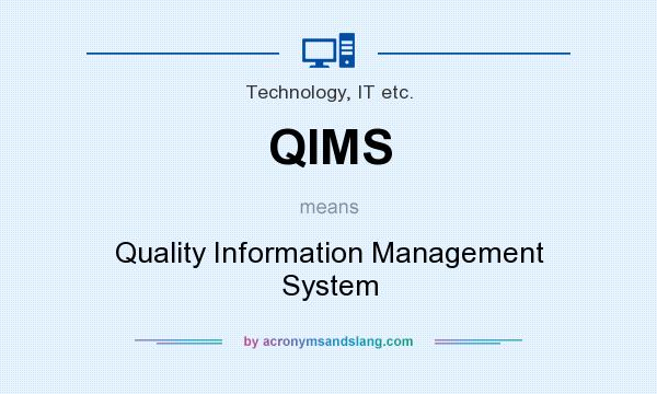What does QIMS mean? It stands for Quality Information Management System