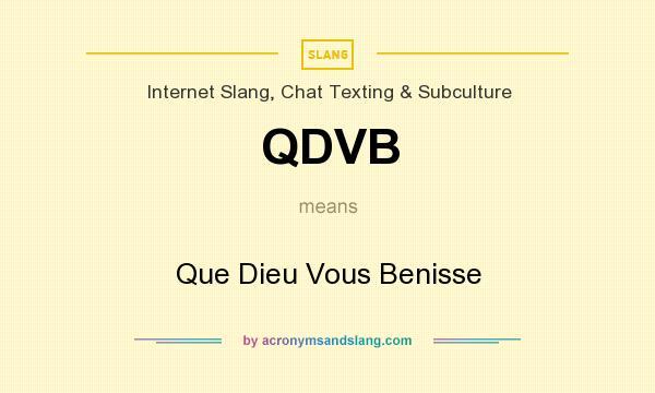 What does QDVB mean? It stands for Que Dieu Vous Benisse