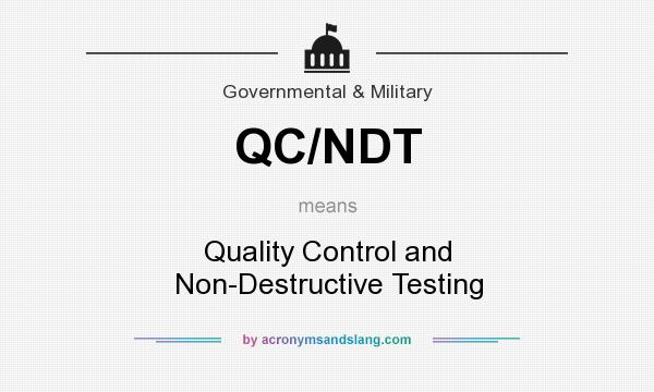 What does QC/NDT mean? It stands for Quality Control and Non-Destructive Testing